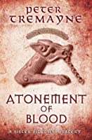 Atonement of Blood (Sister Fidelma Mysteries, #24)