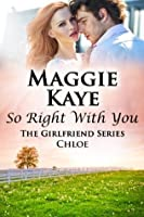 So Right With You (The Girlfriends Series)