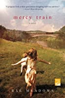 Mercy Train: A Novel (Reading Group Gold)