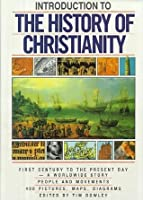 Introduction to the History of Christianity: First Century to the Present Day- A Worldwide Story- People and Movements, 400 Pictures, Maps, And Diagrams