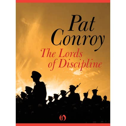 pat conroys the lords of discipline essay Three modern novels with literary merit the lords of discipline (i love the earlier pat to write a well crafted persuasive essay on the importance of.