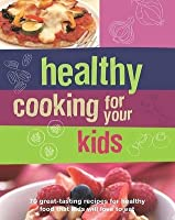 Healthy Cooking for Your Kids