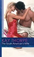 The South American's Wife (Latin Lovers - Book 19)
