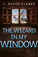 The Wizard in My Window