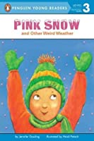 Pink Snow and Other Weird Weather (Penguin Young Readers, L3)