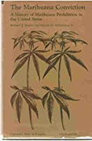 The Marihuana Conviction: A History of Marihuana Prohibition in the United States
