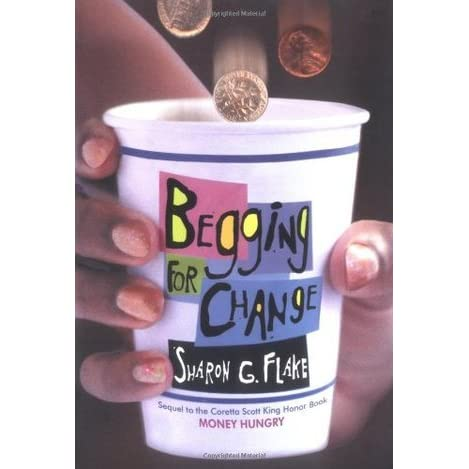 Begging for Change by Sharon G. Flake — Reviews, Discussion ...