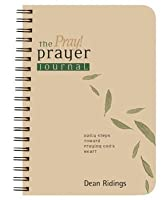 The Pray! Prayer Journal: Daily Steps toward Praying God's Heart (Living the Questions)