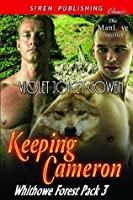 Keeping Cameron (Whithowe Forest Pack, #3)