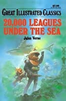 20,000 Thousand Leagues Under the Sea (Great Illustrated Classics)