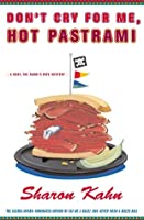 Don't Cry For Me, Hot Pastrami: A Ruby, the Rabbi's Wife Mystery
