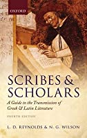 Scribes and Scholars: A Guide to the Transmission of Greek and Latin Literature