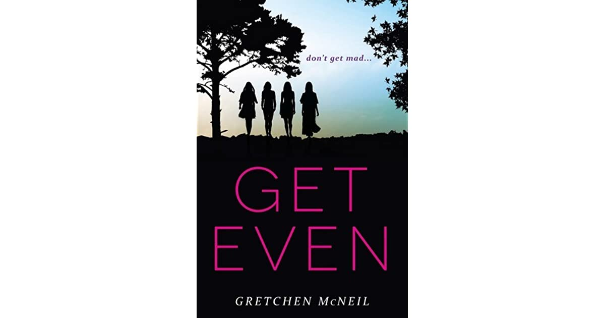 Get Even (Don't Get Mad, #1) By Gretchen McNeil