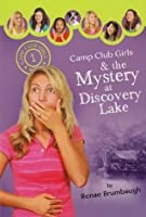 Camp Club Girls & the Mystery at Discovery Lake (Camp Club Girls, #1)