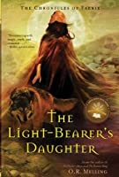 The Chronicles of Faerie (Book 3): The Light-Bearer's Daughter