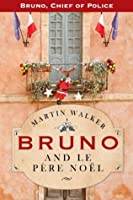 Bruno and le Pere Noel: A Bruno, Chief of Police, Christmas Story