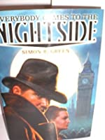 Everybody Comes to the Nightside (Nightside, #1-3)