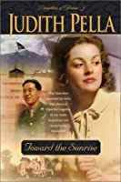 Toward the Sunrise (Daughters of Fortune, #3)
