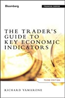 The Trader's Guide to Key Economic Indicators (Bloomberg Financial)