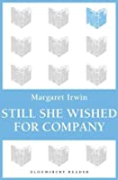 Still She Wished For Company (Bloomsbury Reader)