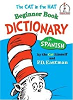 The Cat in the Hat Beginner Book Dictionary in Spanish (Beginner Books)