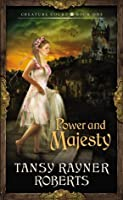 Power and Majesty (Creature Court Trilogy, #1)