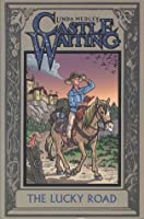 Castle Waiting: The Lucky Road