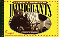 Immigrants: A Library of Congress Book