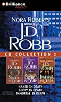 J. D. Robb CD Collection 1: Naked in Death, Glory in Death, Immortal in Death