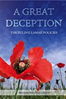 A Great Deception: The Ruling Lamas' Policies