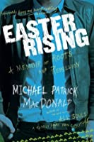 Easter Rising: A Memoir of Roots and Rebellion