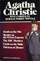 Five Complete Hercule Poirot Novels: Death on the Nile / Murder on the Orient Express / ABC Murders / Cards on the Table / Thirteen at Dinner