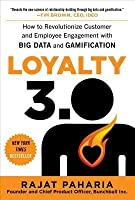 Loyalty 3.0: How Big Data and Gamification Are Revolutioniziloyalty 3.0: How Big Data and Gamification Are Revolutionizing Customer and Employee Engagement Ng Customer and Employee Engagement