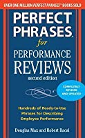 Perfect Phrases for Performance Reviews 2/E Perfect Phrases for Performance Reviews 2/E