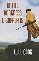 Until Darkness Disappears