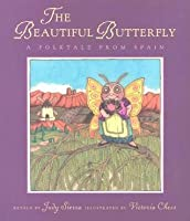 Beautiful Butterfly: A Folktale from Spain