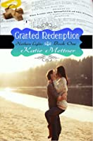 Granted Redemption (The Northern Lights Series Book 1)