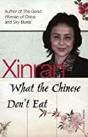 What the Chinese Don't Eat
