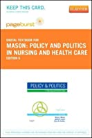 Policy and Politics in Nursing and Health Care - Pageburst E-Book on VitalSource (Retail Access Card), 6e