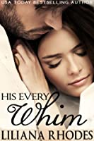 His Every Whim  (His Every Whim, #1)
