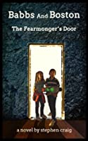 Babbs and Boston: The Fearmonger's Door