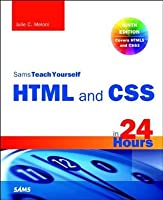 HTML and CSS in 24 Hours, Sams Teach Yourself (9th Edition) (Sams Teach Yourself in 24 Hours)