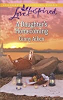 A Daughter's Homecoming (Love Inspired)