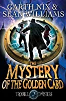 Mystery of the Golden Card: Troubletwisters 3