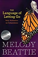 The Language of Letting Go: Hazelden Meditation Series