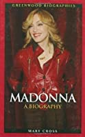 Madonna: A Biography (Greenwood Biographies)