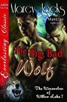 The Big, Bad Wolf (The Werewolves of Willow Lake, #7)