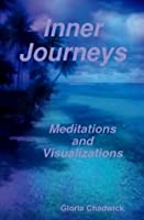Inner Journeys: Meditations and Visualizations