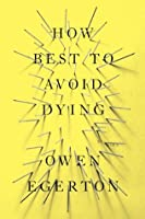 How to Best Avoid Dying: Stories