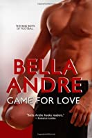 Game For Love (Bad Boys of Football, #3)